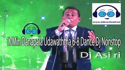 17Min Danapala Udawaththa 6-8 Dance Dj Nonstop 2020 sinhala remix free download
