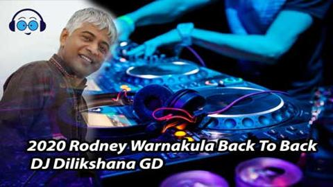 2020 Rodney Warnakula Back To Back DJ Dilikshana GD sinhala remix free download
