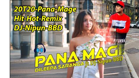 20T20 Pana Mage Hit Hot Remix DJ Nipun BBD 2020 sinhala remix DJ free download