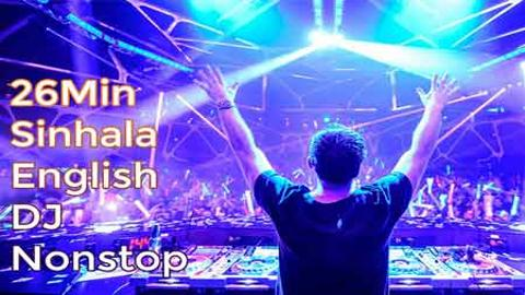 26Min Sinhala English Commercial House Dj Nonstop sinhala remix free download