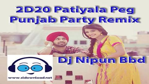 2D20 Patiyala Peg Punjab Party Remix Dj Nipun Bbd 2020 sinhala remix free download
