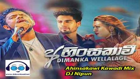 Ahinsakawi Kawadi Mix DJ Nipun 2021 sinhala remix free download