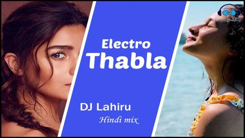 Electro Thabla Hindi Mix Dj LahiRu Kithsara 2020 sinhala remix free download