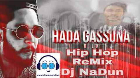 Hada Gassuna Rap Hip Hop Mix Dj NaDun 2021 sinhala remix free download