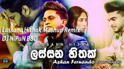 Lassana Hithak Mashup Remix DJ NiPuN BBD 2020 sinhala remix free download