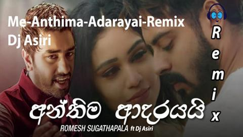Me Anthima Adarayai Sinhala Remix 2020 sinhala remix free download