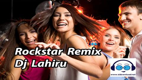 Rockstar Remix Dj Lahiru 2020 sinhala remix free download