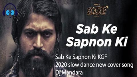 Sab Ke Sapnon Ki KGF 2020 slow dance new cover song Dj Mandara 2020 sinhala remix free download