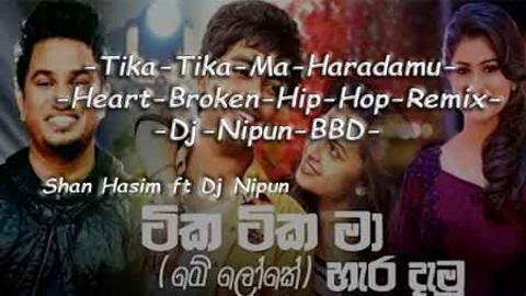 Tika Tika Ma Haradamu Heart Broken Hip Hop Remix Dj sinhala remix free download