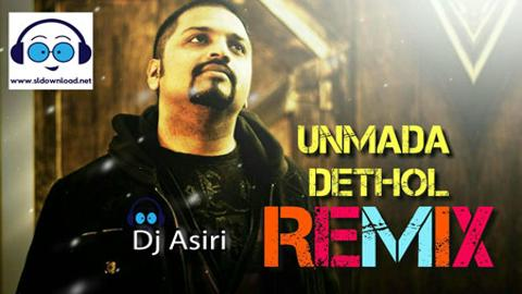 Unmada Dethol Electro Remix 2020 sinhala remix free download