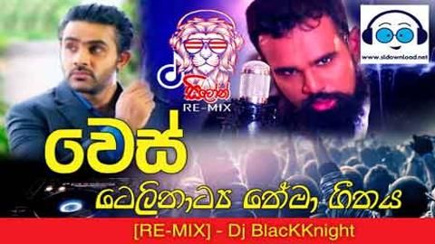Wes Theme Song ReMix Mihindu Ariyarathna DJ BlacKKnight Music 2020 sinhala remix DJ free download