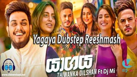 Yagaya Dubstep Reeshmash 2020 sinhala remix DJ free download