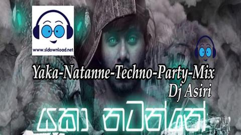 Yaka Natanne Techno Party Sinhala ReMix DJ 2020 sinhala remix DJ free download